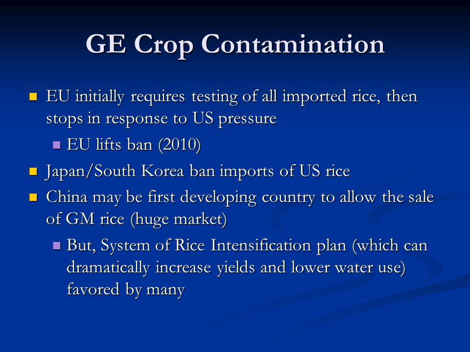 GE Crop Contamination EU initially requires testing of all imported rice, then stops in response to US pressure.