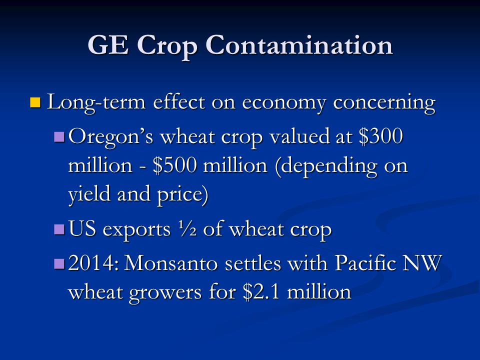 GE Crop Contamination Long-term effect on economy concerning