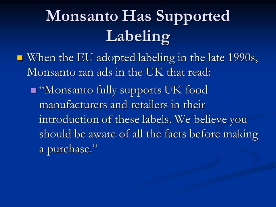Monsanto Has Supported Labeling