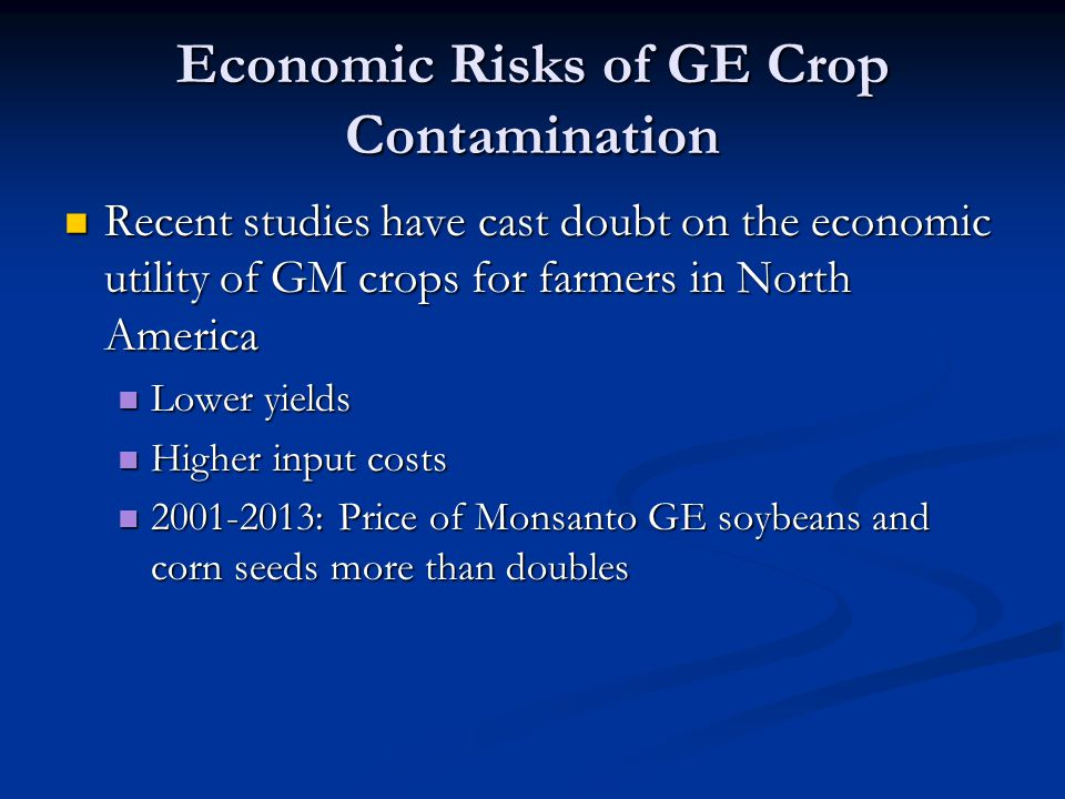 Economic Risks of GE Crop Contamination