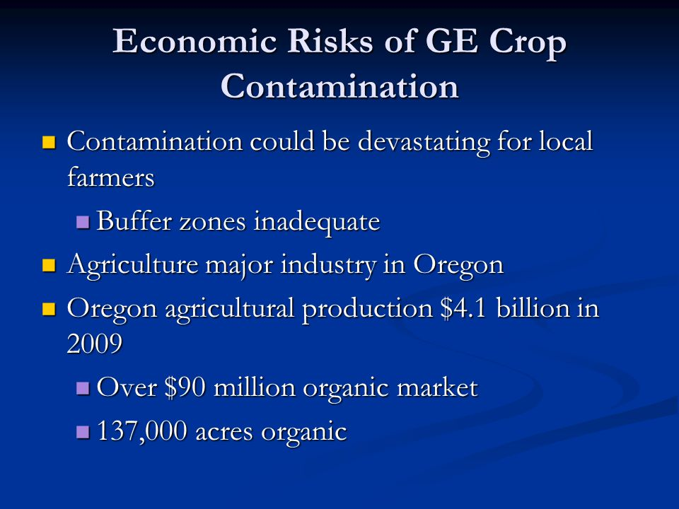Economic Risks of GE Crop Contamination
