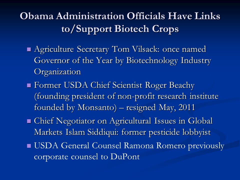 Obama Administration Officials Have Links to/Support Biotech Crops