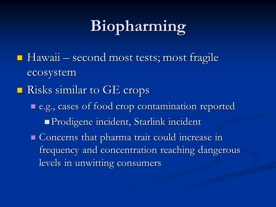Biopharming Hawaii – second most tests; most fragile ecosystem
