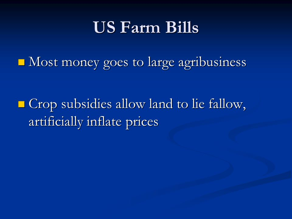 US Farm Bills Most money goes to large agribusiness