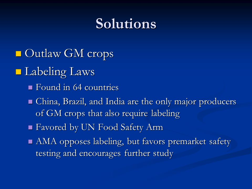 Solutions Outlaw GM crops Labeling Laws Found in 64 countries