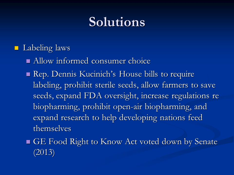 Solutions Labeling laws Allow informed consumer choice
