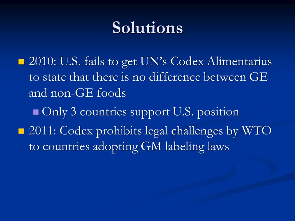 Solutions 2010: U.S. fails to get UN's Codex Alimentarius to state that there is no difference between GE and non-GE foods.