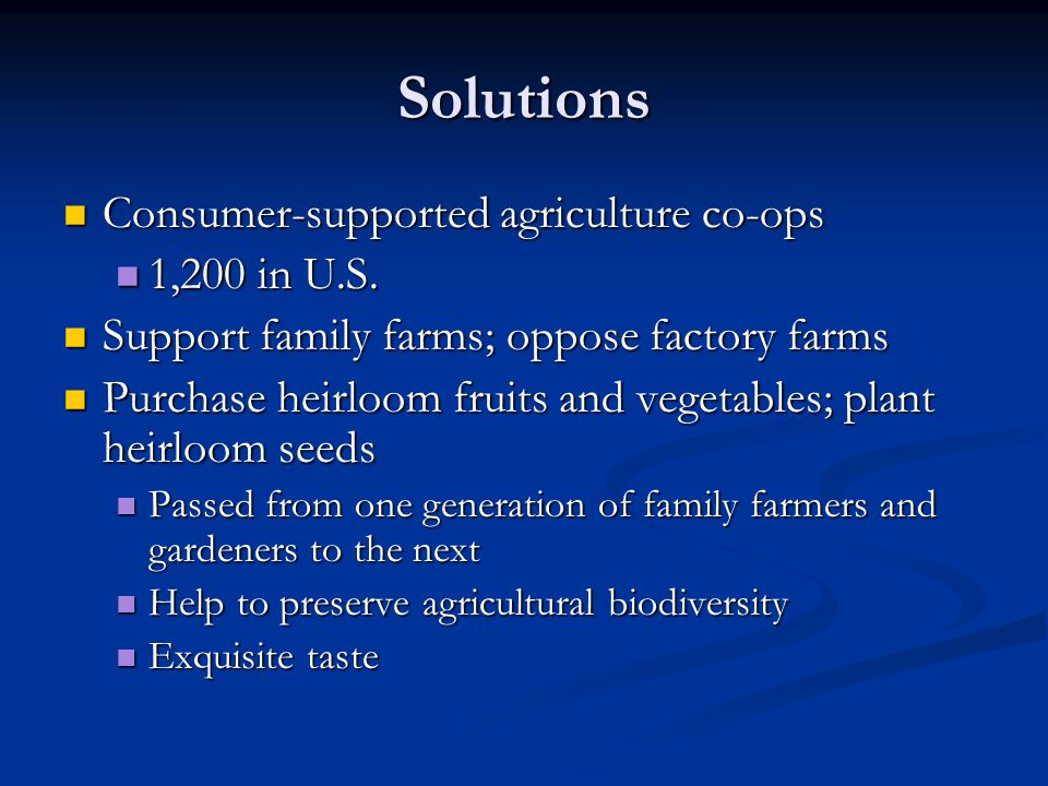 Solutions Consumer-supported agriculture co-ops 1,200 in U.S.