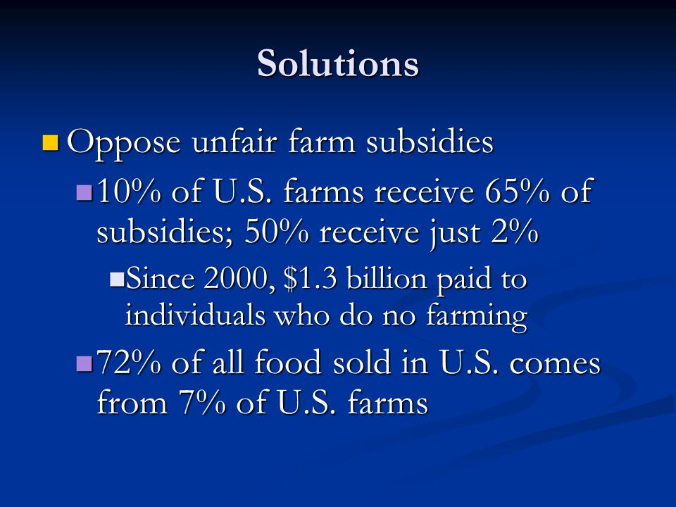 Solutions Oppose unfair farm subsidies