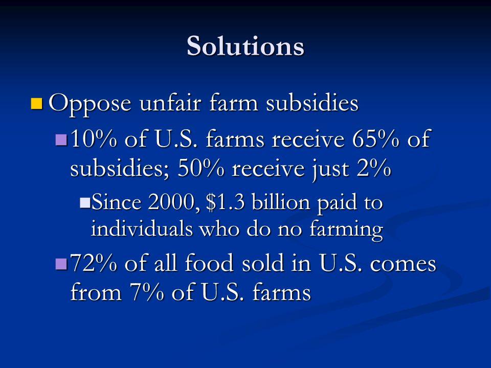 Solutions Oppose unfair farm subsidies