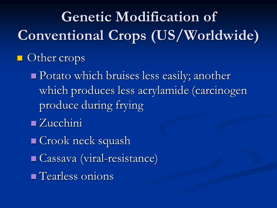 Genetic Modification of Conventional Crops (US/Worldwide)