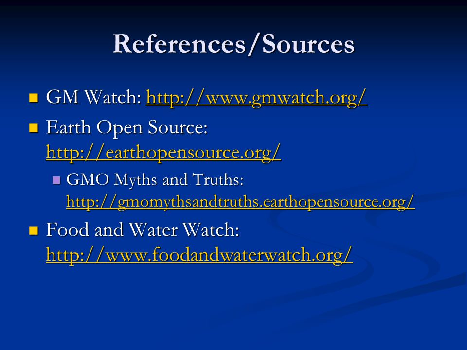 References/Sources GM Watch: http://www.gmwatch.org/