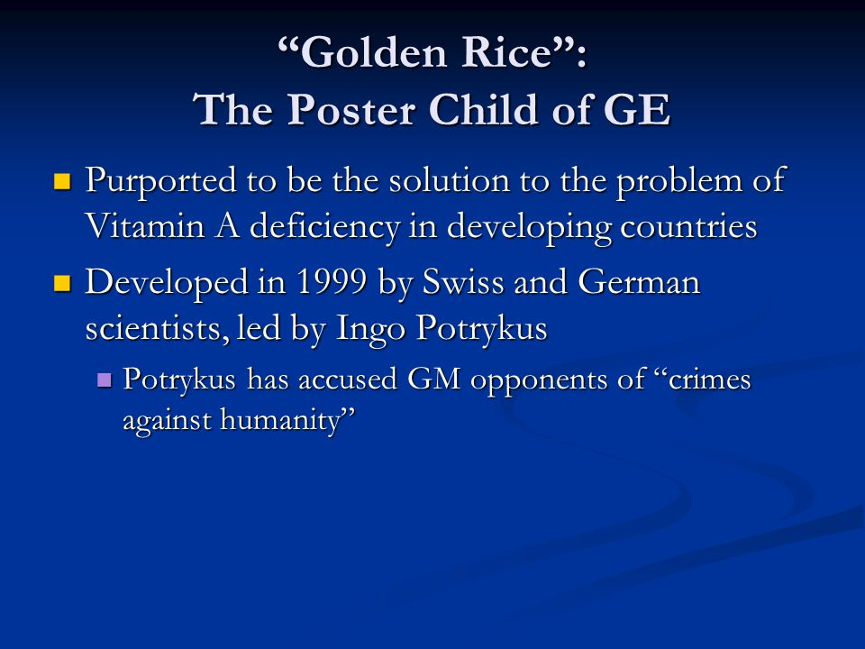 Golden Rice : The Poster Child of GE