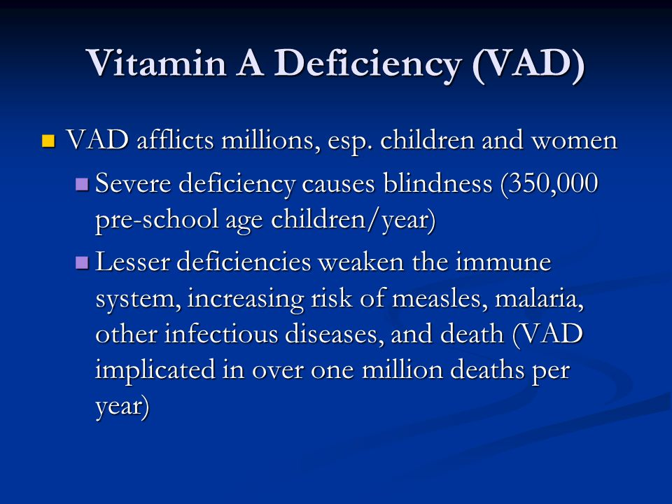 Vitamin A Deficiency (VAD)