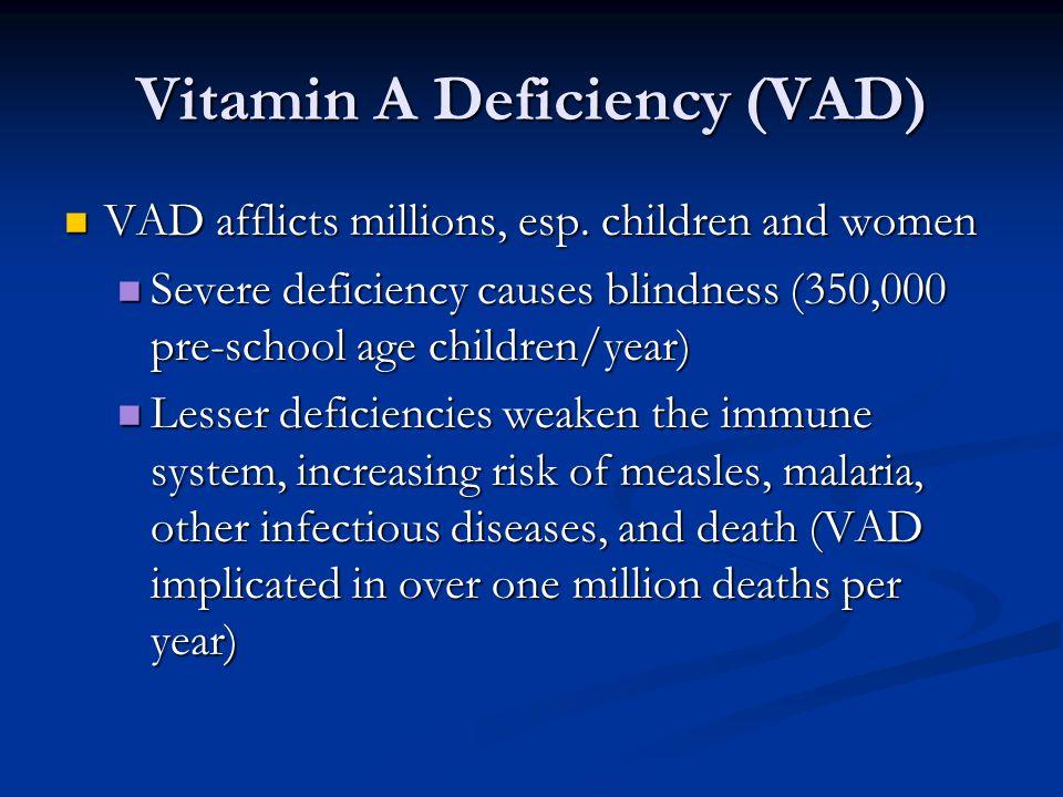 Vitamin A Deficiency (VAD)