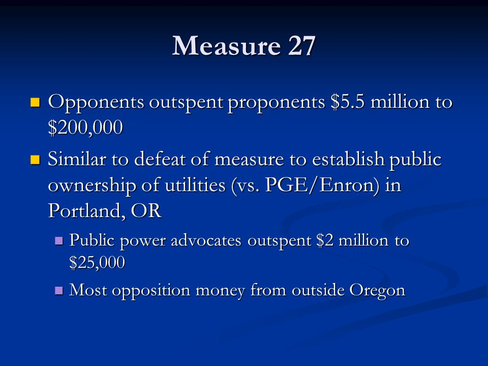 Measure 27 Opponents outspent proponents $5.5 million to $200,000