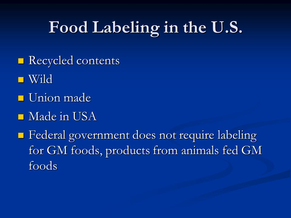 Food Labeling in the U.S. Recycled contents Wild Union made