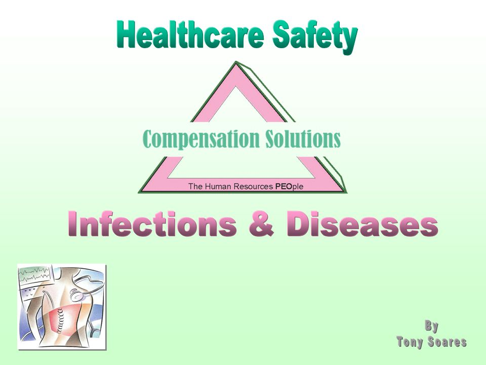 Healthcare Safety Infections & Diseases By Tony Soares