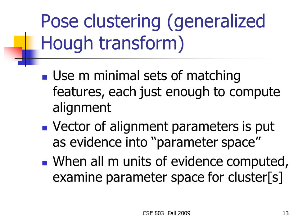Pose clustering (generalized Hough transform)