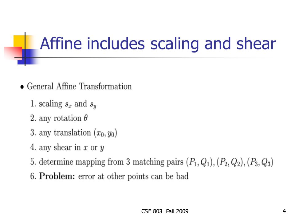 Affine includes scaling and shear