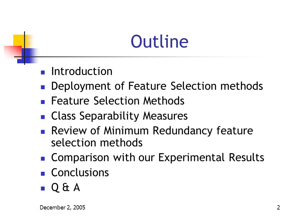 Outline Introduction Deployment of Feature Selection methods