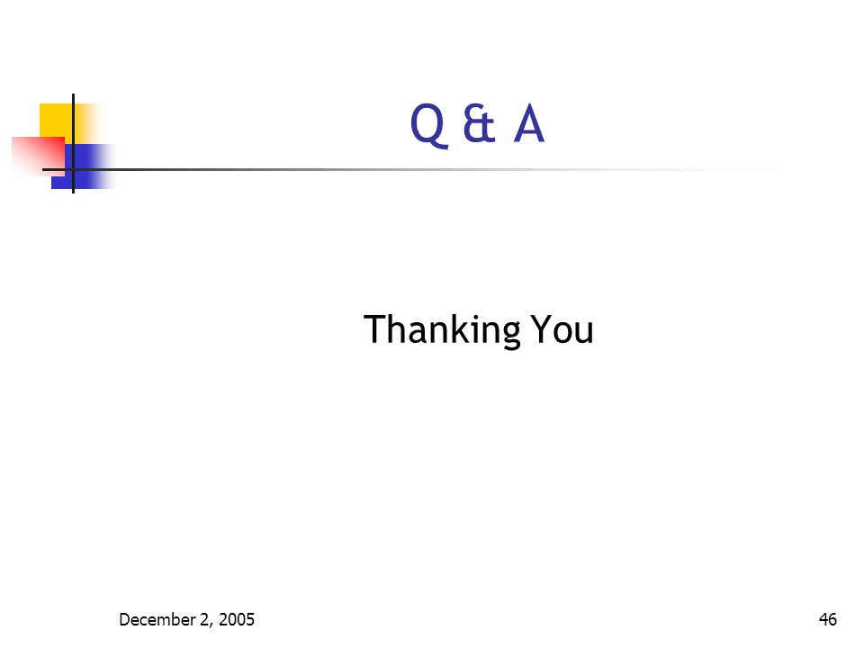 Q & A Thanking You December 2, 2005