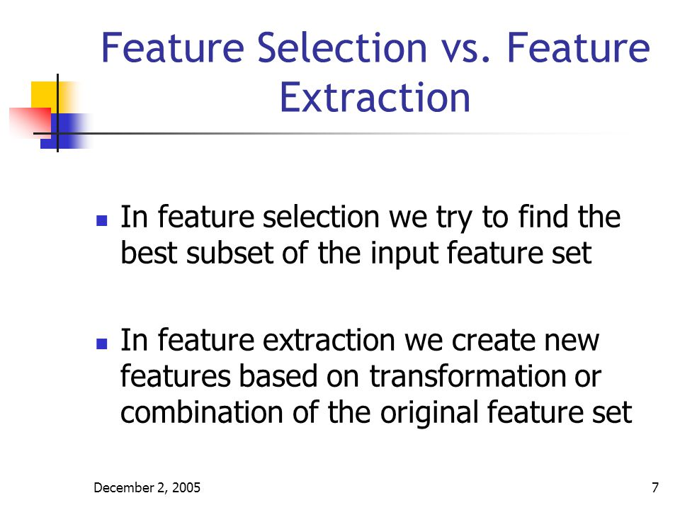 Feature Selection vs. Feature Extraction