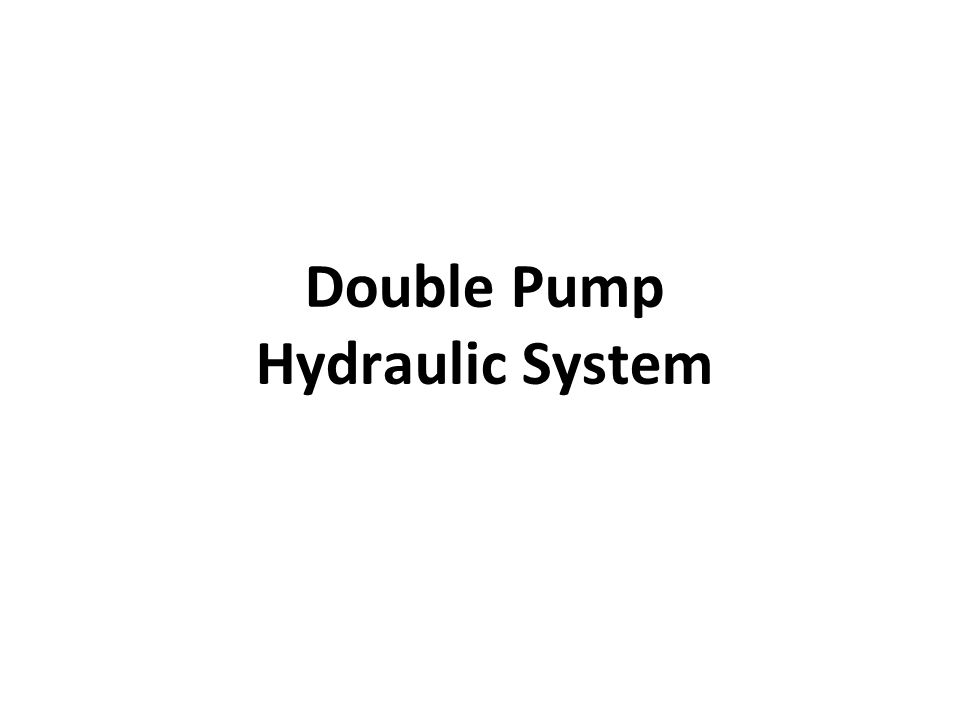 Double Pump Hydraulic System