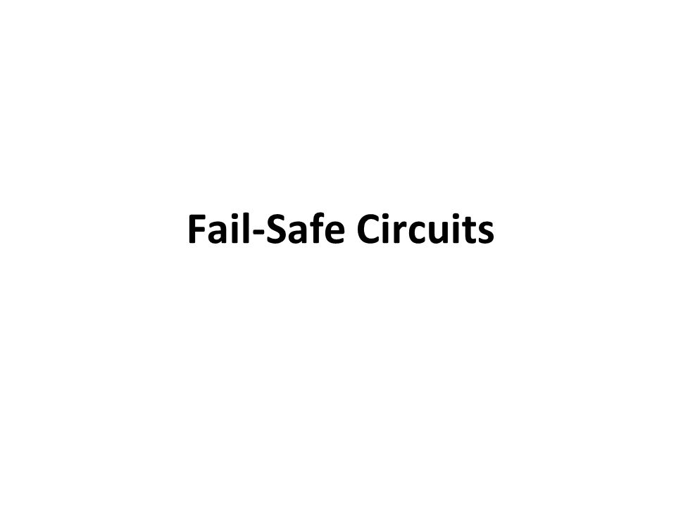 Fail-Safe Circuits