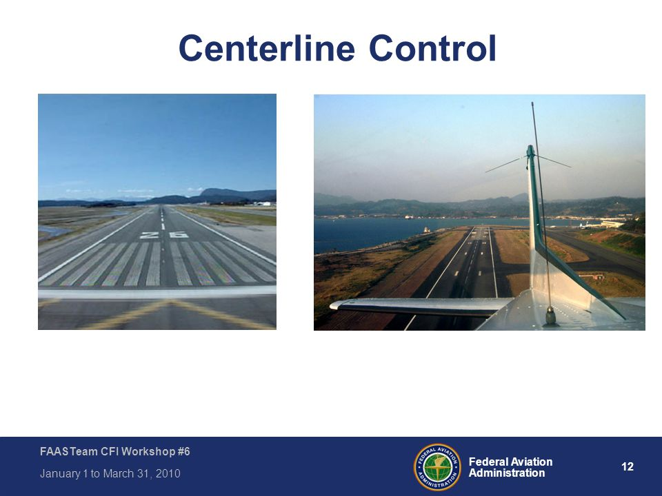 Always keep the Aircraft on the Centerline of the Taxiway and Runway.