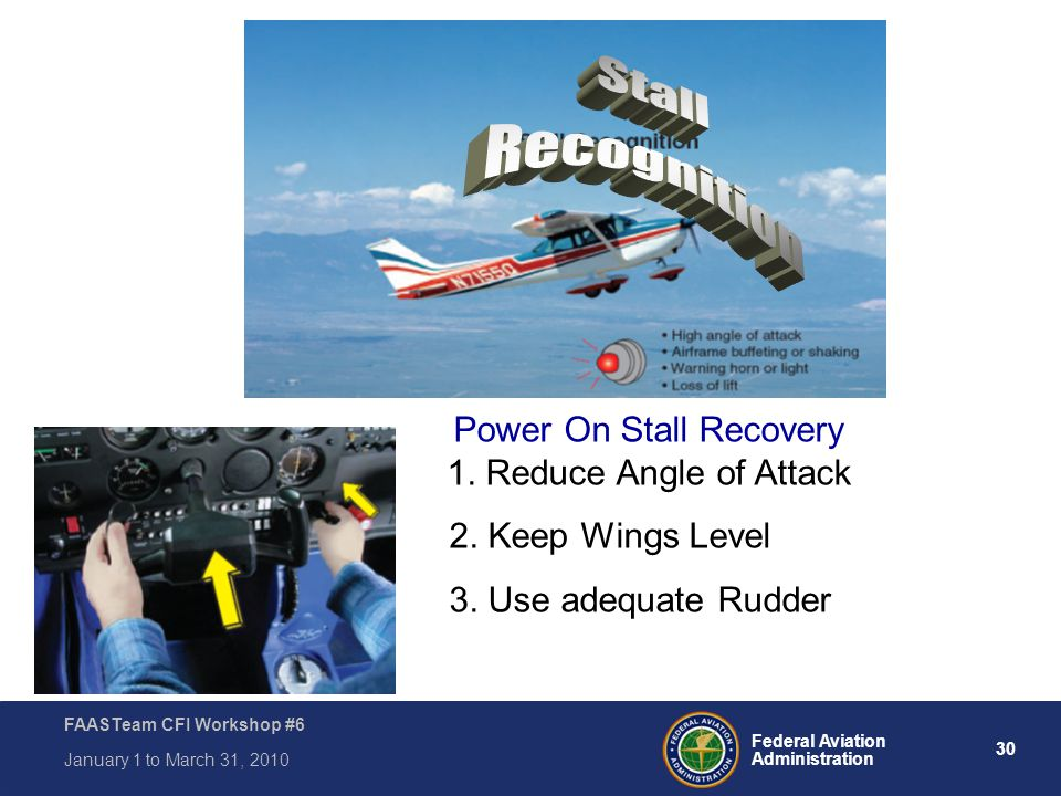 Stall Recognition Power On Stall Recovery 1. Reduce Angle of Attack