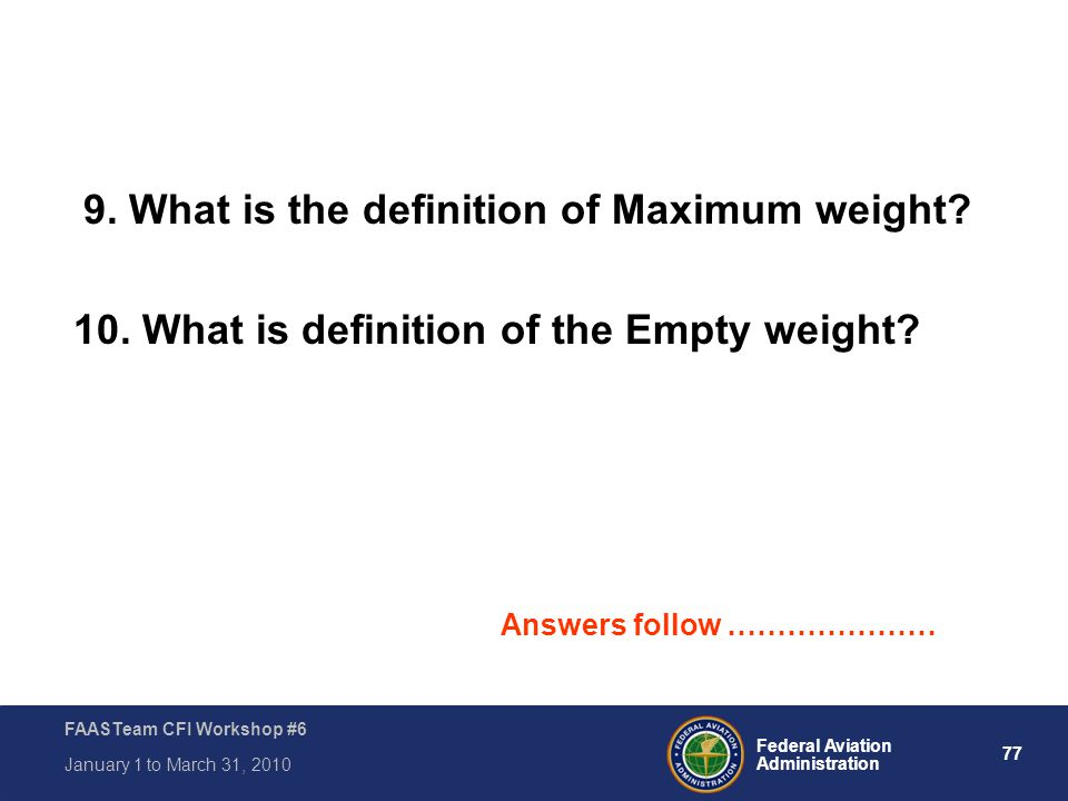 10. What is definition of the Empty weight