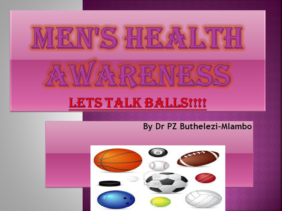 Men s Health Awareness lets talk balls!!!!