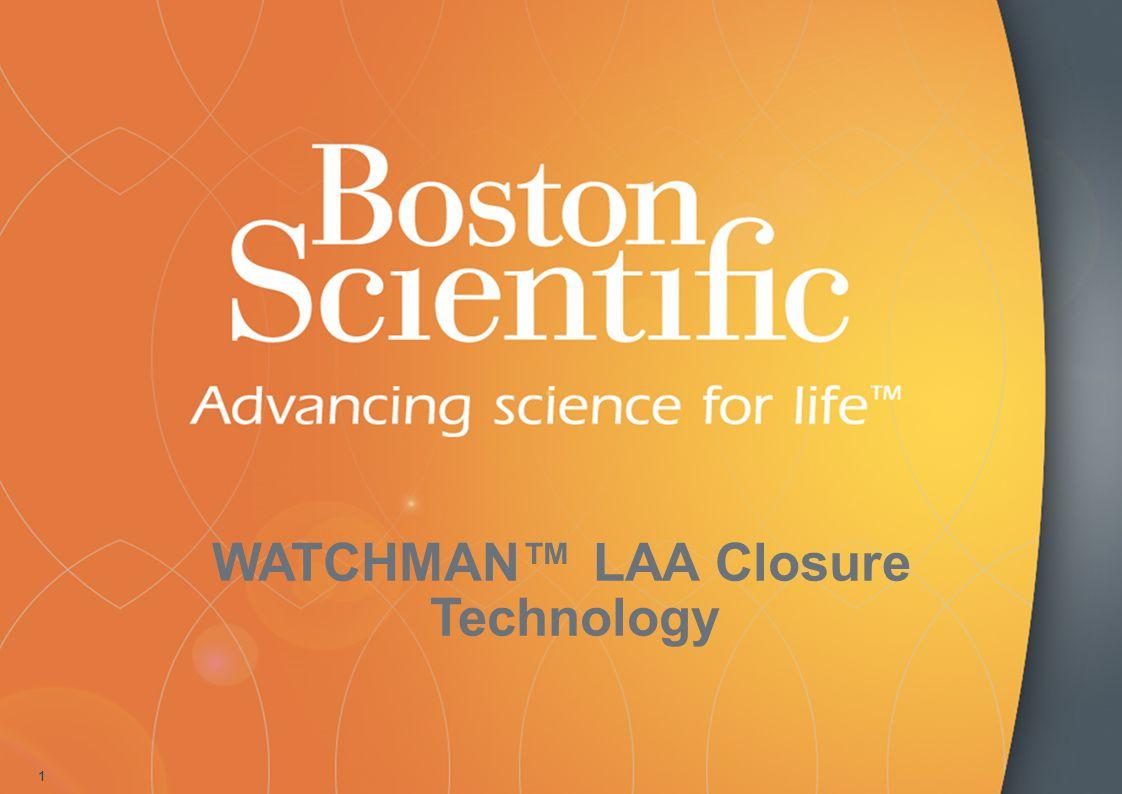 WATCHMAN™ LAA Closure Technology