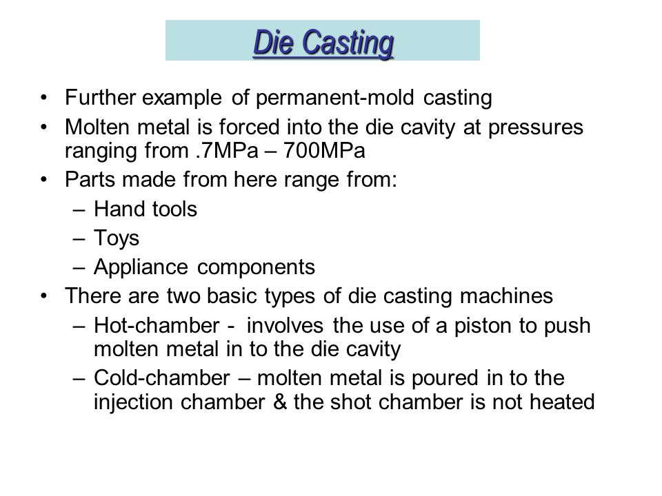 Die Casting Further example of permanent-mold casting
