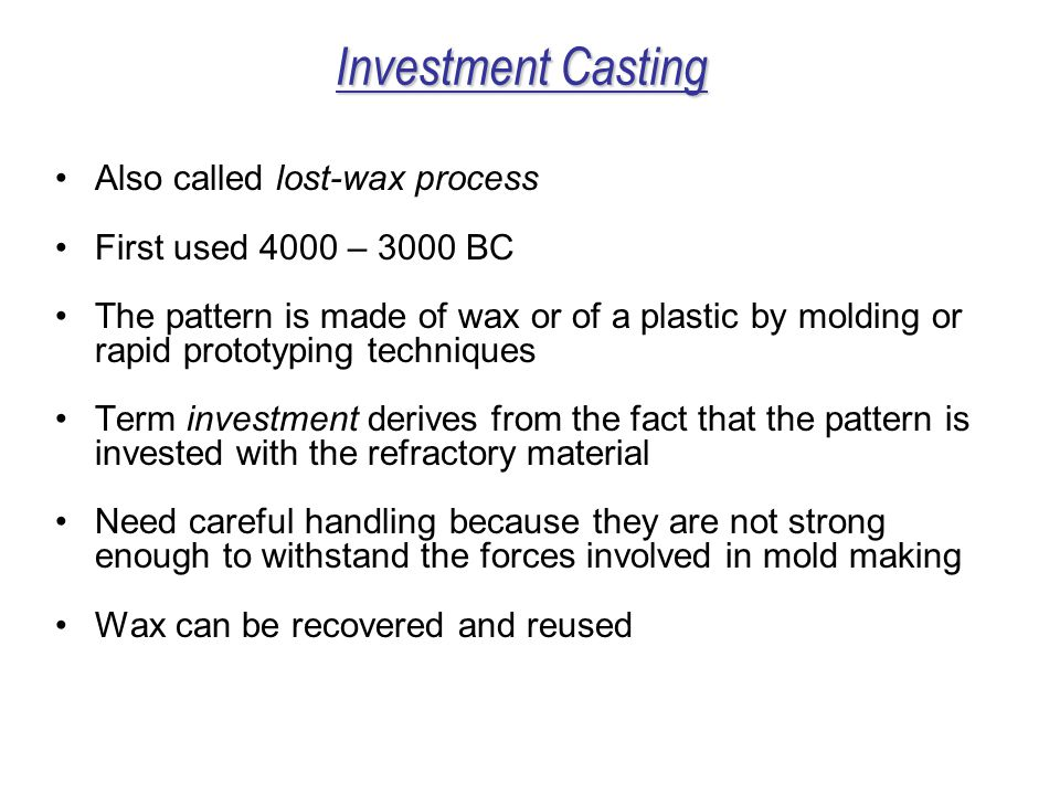Investment Casting Also called lost-wax process