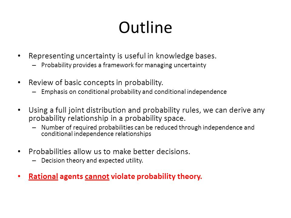 Outline Representing uncertainty is useful in knowledge bases.