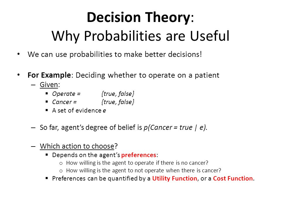 Decision Theory: Why Probabilities are Useful