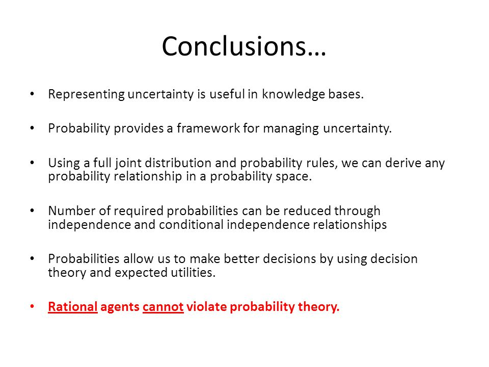 Conclusions… Representing uncertainty is useful in knowledge bases.