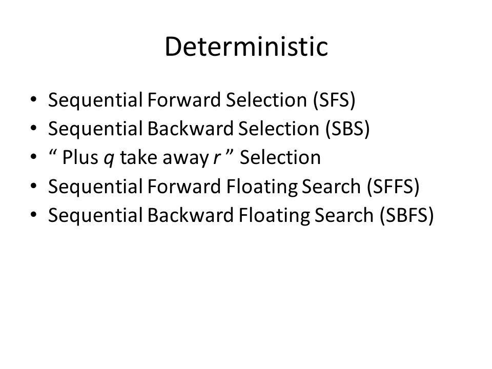 Deterministic Sequential Forward Selection (SFS)