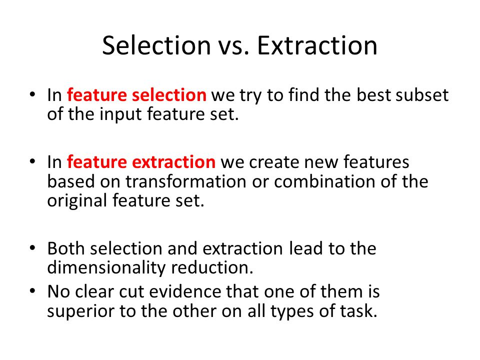 Selection vs. Extraction