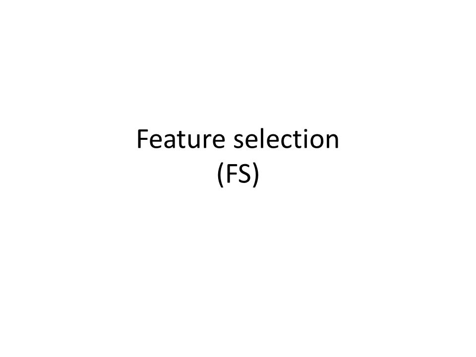 Feature selection (FS)