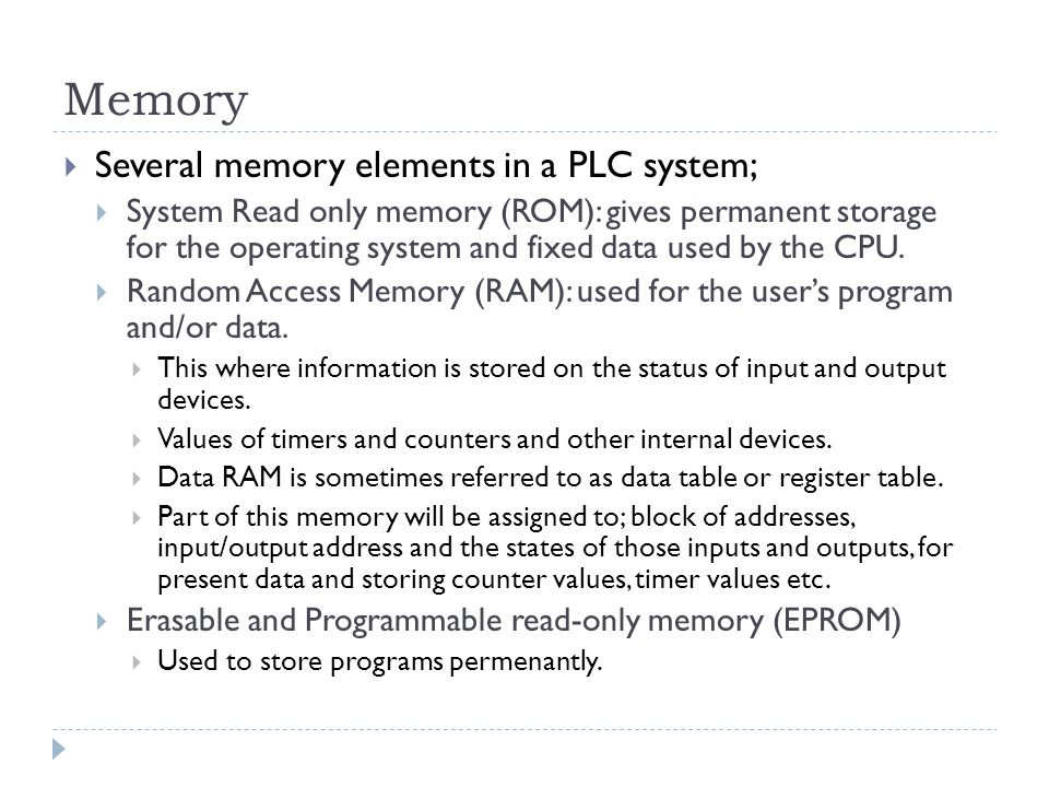 Memory Several memory elements in a PLC system;