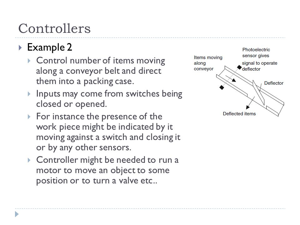 Controllers Example 2. Control number of items moving along a conveyor belt and direct them into a packing case.