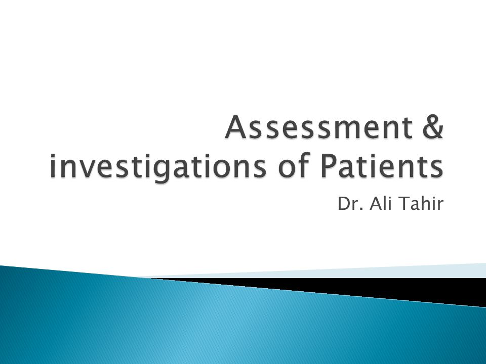 Assessment & investigations of Patients