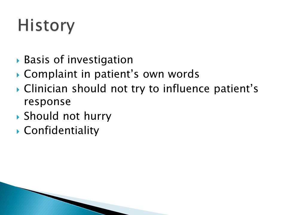 History Basis of investigation Complaint in patient's own words