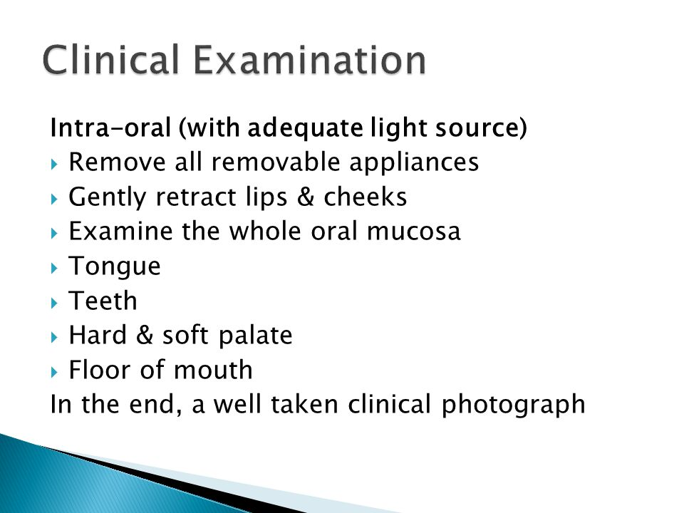 Clinical Examination Intra-oral (with adequate light source)