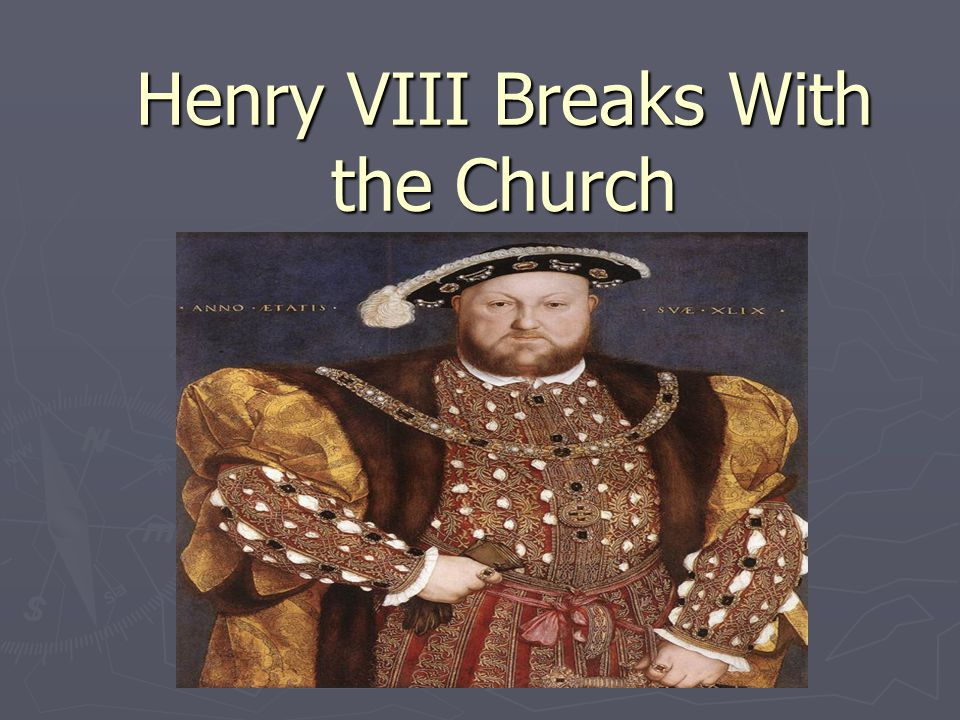 Henry VIII Breaks With the Church