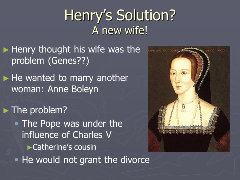 Henry's Solution A new wife!