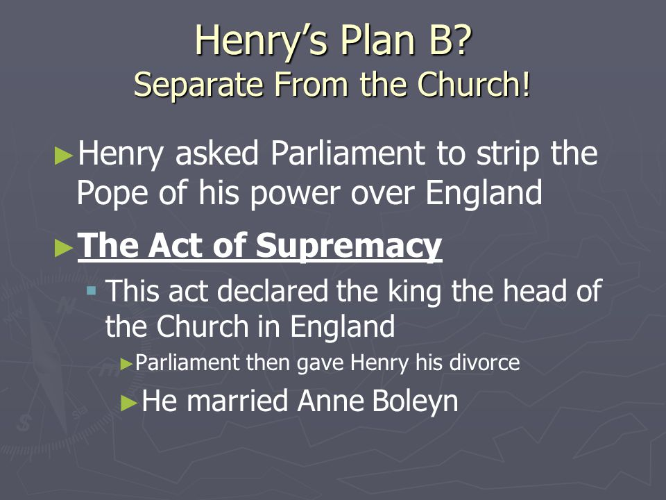 Henry's Plan B Separate From the Church!